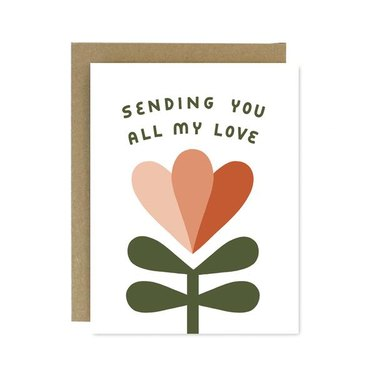 "card with flower and text that reads ""sending you all my love"""