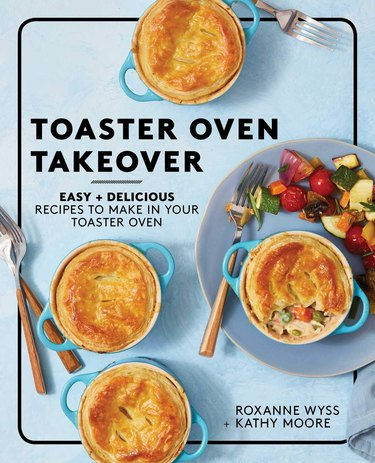 "cookbook cover with dishes that reads ""toaster oven takeover"""