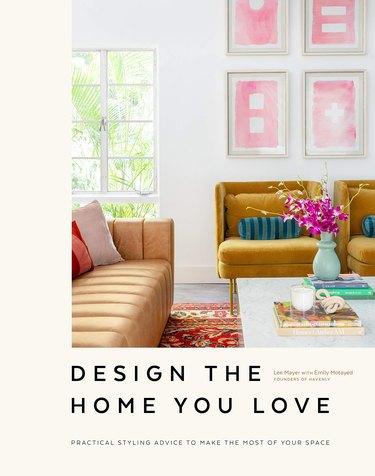 Design The Home You Love Book