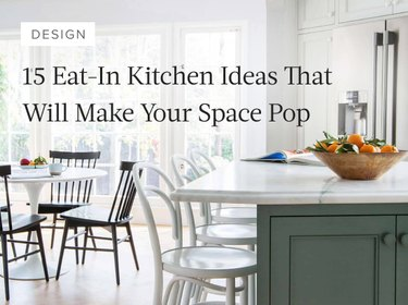 15 Eat-In Kitchen Ideas That Will Make Your Space Pop
