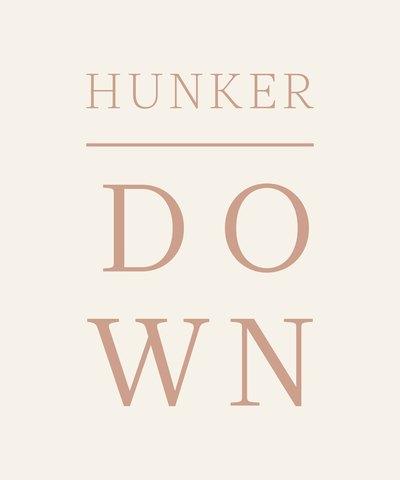 series hunker down