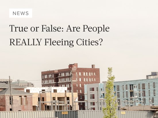 True or False: Are People REALLY Fleeing Cities?