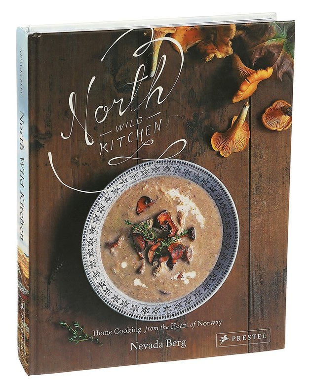 'North Wild Kitchen: Home Cooking From the Heart of Norway'