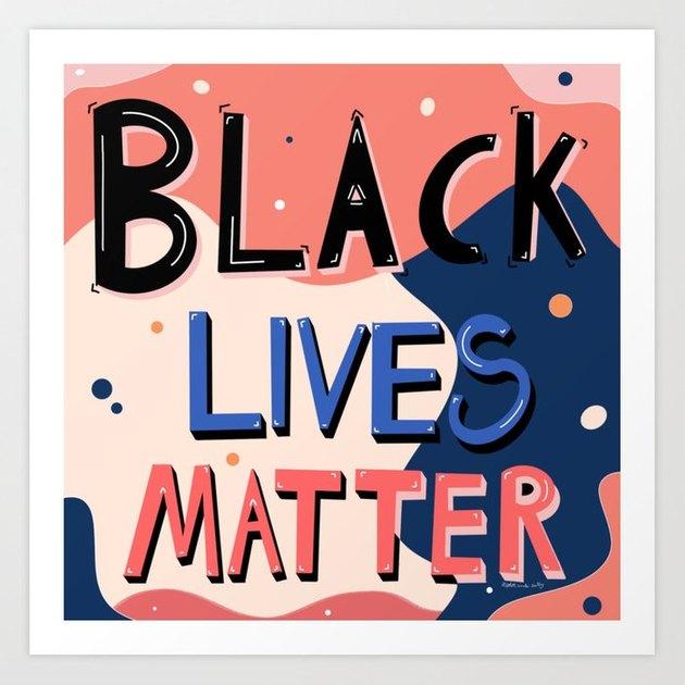 Spring Sims x Society6 Black Lives Matter Print, $11.39