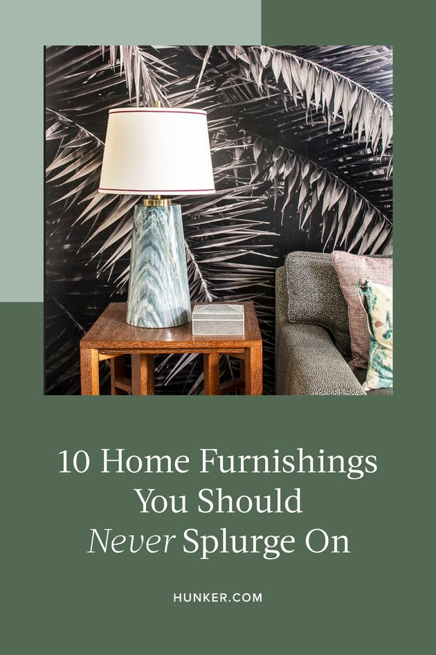 10 Home Furnishings You Should Never Splurge On
