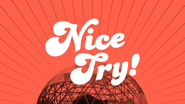 "graphic with text that reads ""nice try!"""