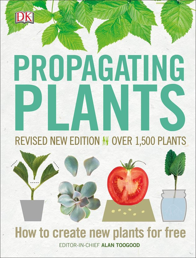 """book cover with plants and title that reads """"Propagating Plants: Revised New Edition In Over 1,500 Plants How to Create New Plants for Free"""""""