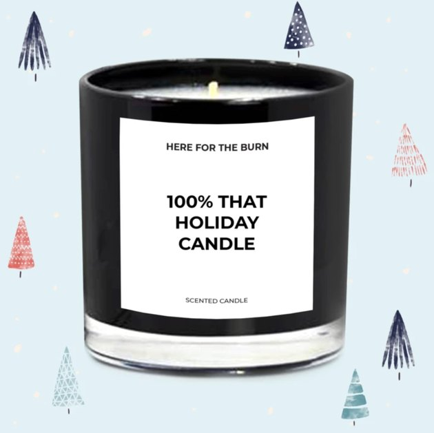 Here for the Burn Holiday Candle