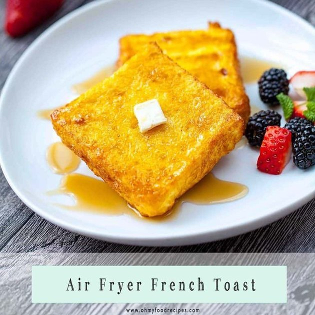 Oh My Food Recipes Air Fryer French Toast