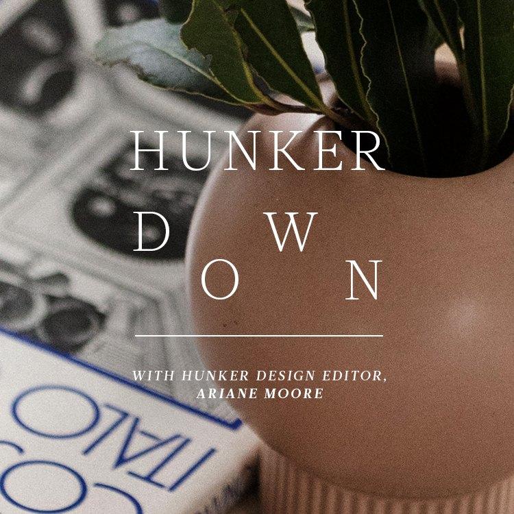 Hunker Down